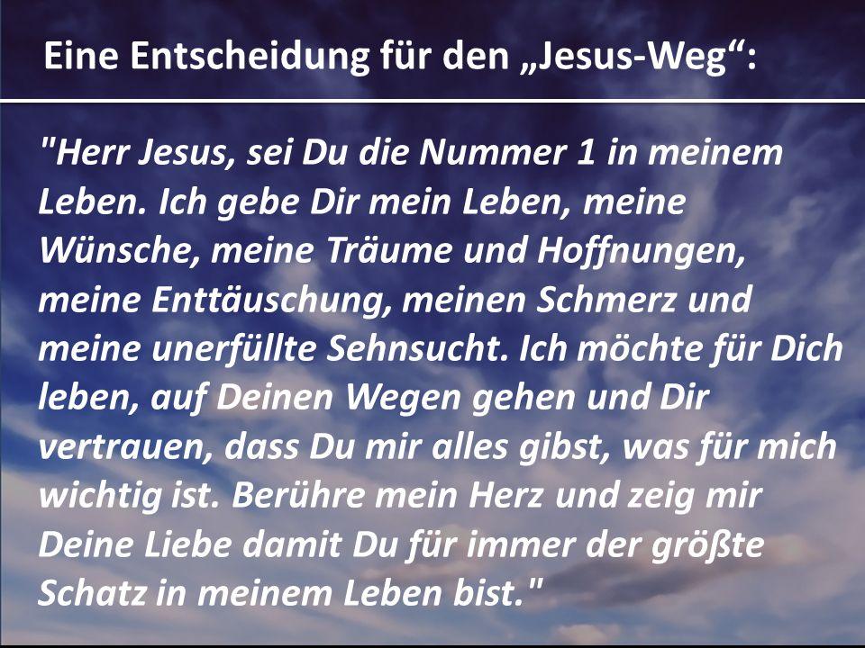 """Eine Entscheidung für den """"Jesus-Weg :"""