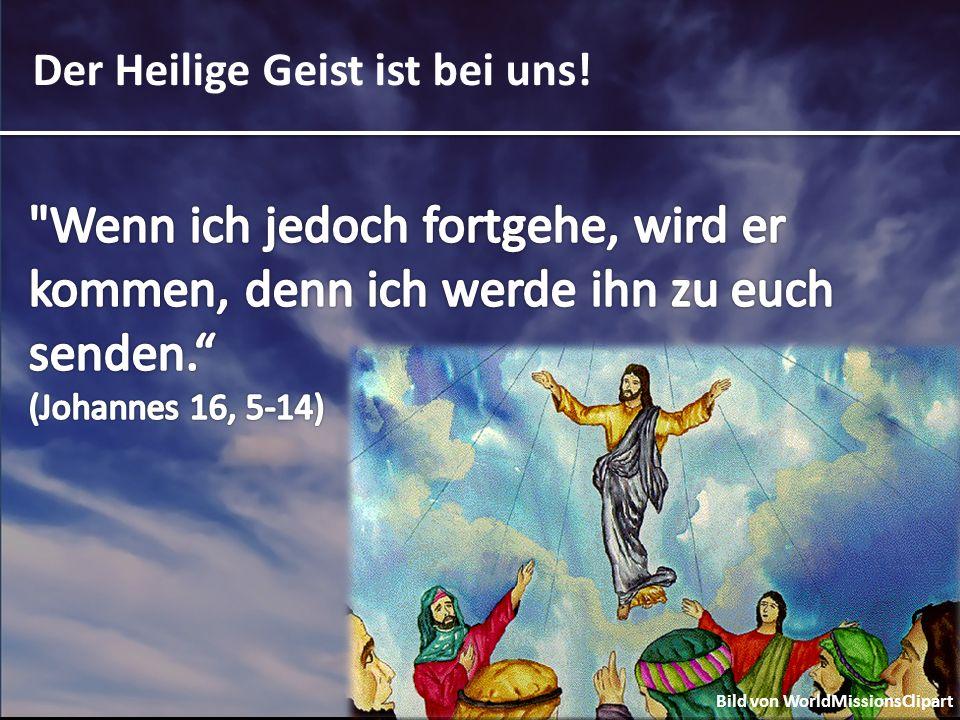 Der Heilige Geist ist bei uns!