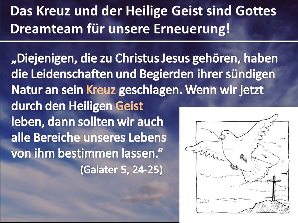 Das Kreuz und der Heilige Geist sind Gottes Dreamteam für unsere Erneuerung!