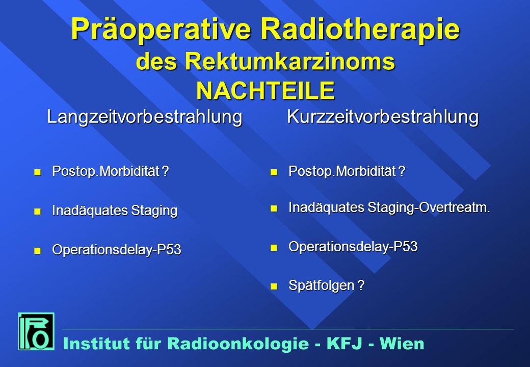 Präoperative Radiotherapie des Rektumkarzinoms NACHTEILE