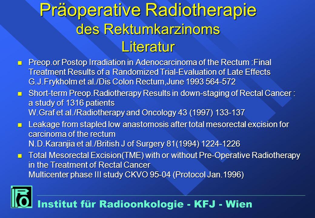 Präoperative Radiotherapie des Rektumkarzinoms Literatur