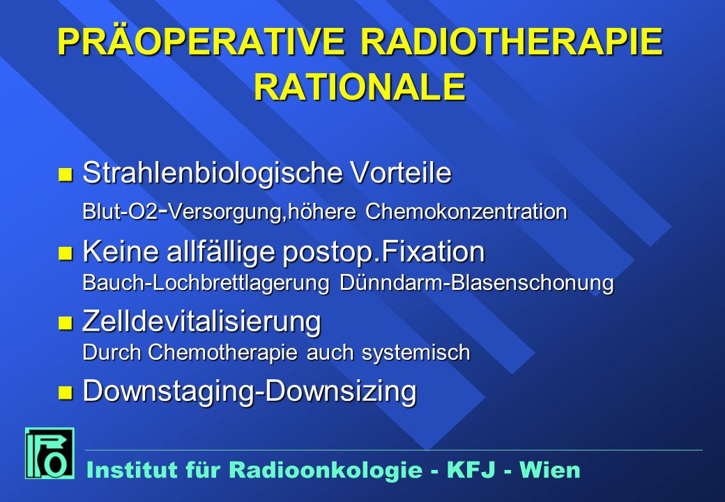 PRÄOPERATIVE RADIOTHERAPIE RATIONALE
