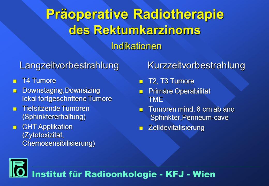 Präoperative Radiotherapie des Rektumkarzinoms Indikationen