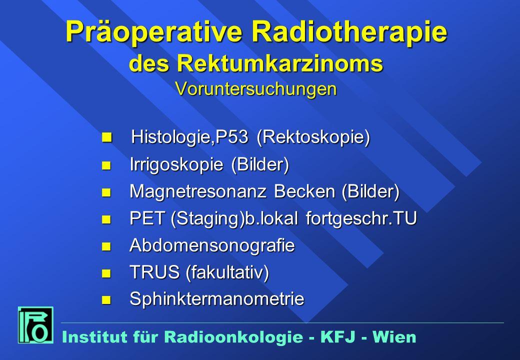 Präoperative Radiotherapie des Rektumkarzinoms Voruntersuchungen