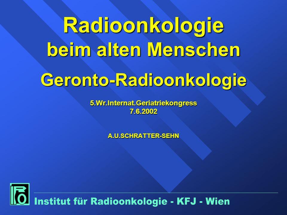 Radioonkologie beim alten Menschen Geronto-Radioonkologie 5. Wr