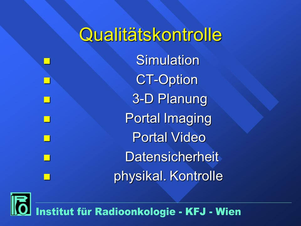 Qualitätskontrolle Simulation CT-Option 3-D Planung Portal Imaging