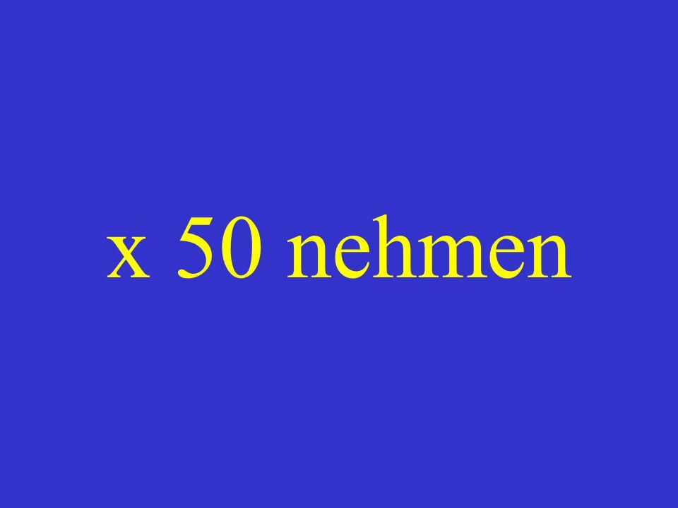 x 50 nehmen