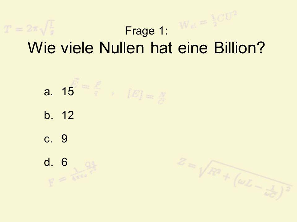Frage 1: Wie viele Nullen hat eine Billion