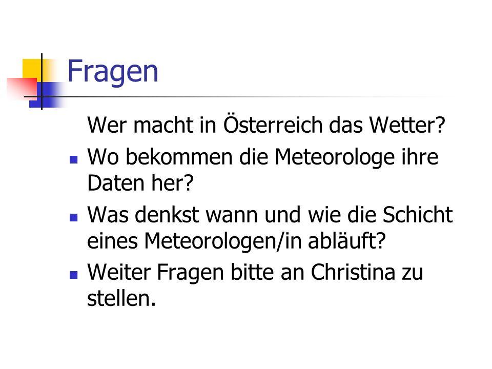 Fragen Wer macht in Österreich das Wetter