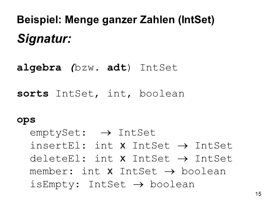 Beispiel: Menge ganzer Zahlen (IntSet)