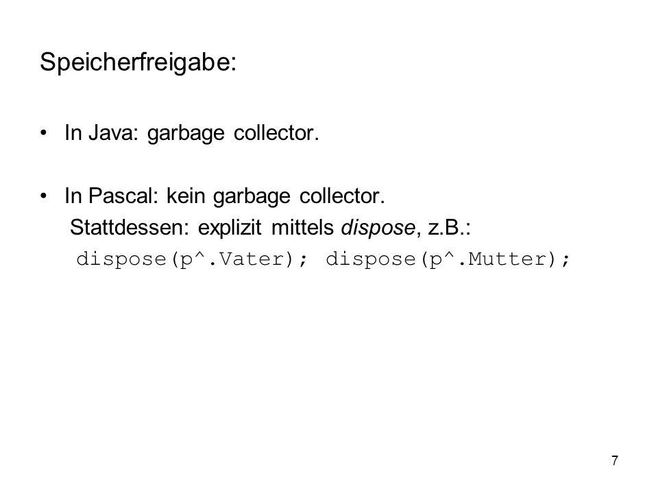 Speicherfreigabe: In Java: garbage collector.