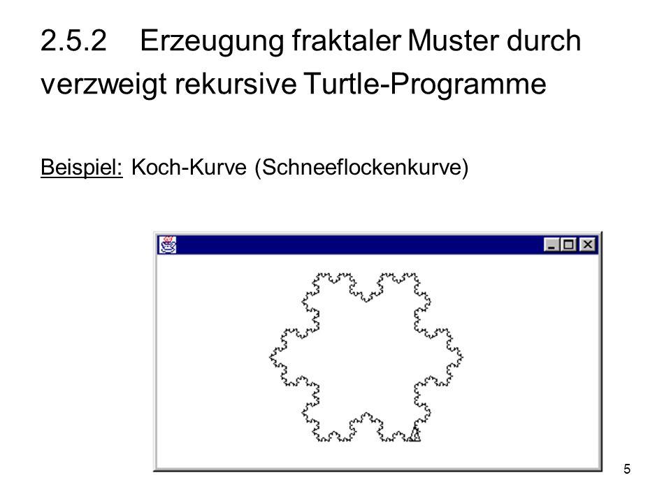 2.5.2 Erzeugung fraktaler Muster durch verzweigt rekursive Turtle-Programme