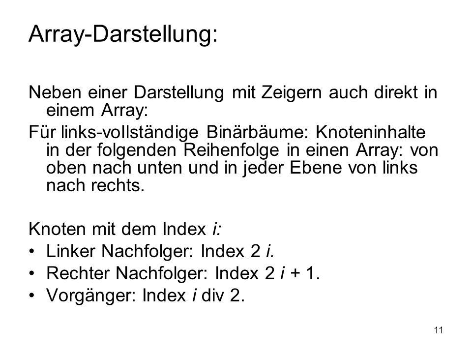 Array-Darstellung: Neben einer Darstellung mit Zeigern auch direkt in einem Array: