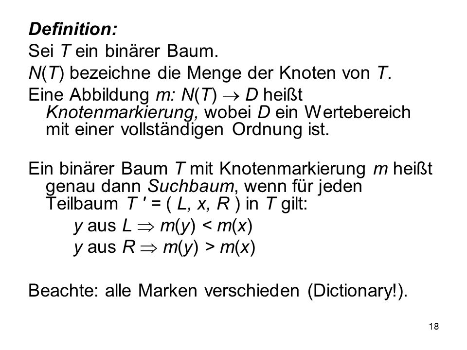 Definition: Sei T ein binärer Baum. N(T) bezeichne die Menge der Knoten von T.