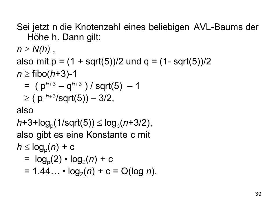 Sei jetzt n die Knotenzahl eines beliebigen AVL-Baums der Höhe h