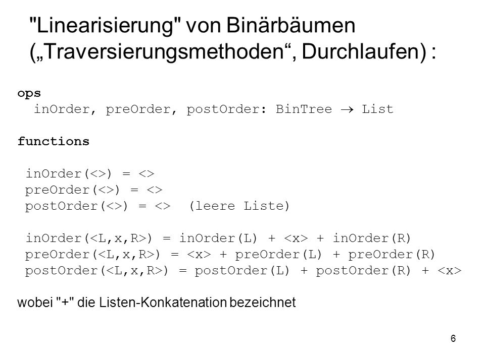 """Linearisierung von Binärbäumen (""""Traversierungsmethoden , Durchlaufen) :"""
