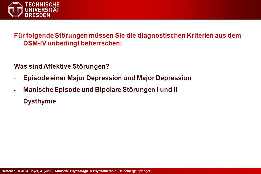 Für folgende Störungen müssen Sie die diagnostischen Kriterien aus dem DSM-IV unbedingt beherrschen: