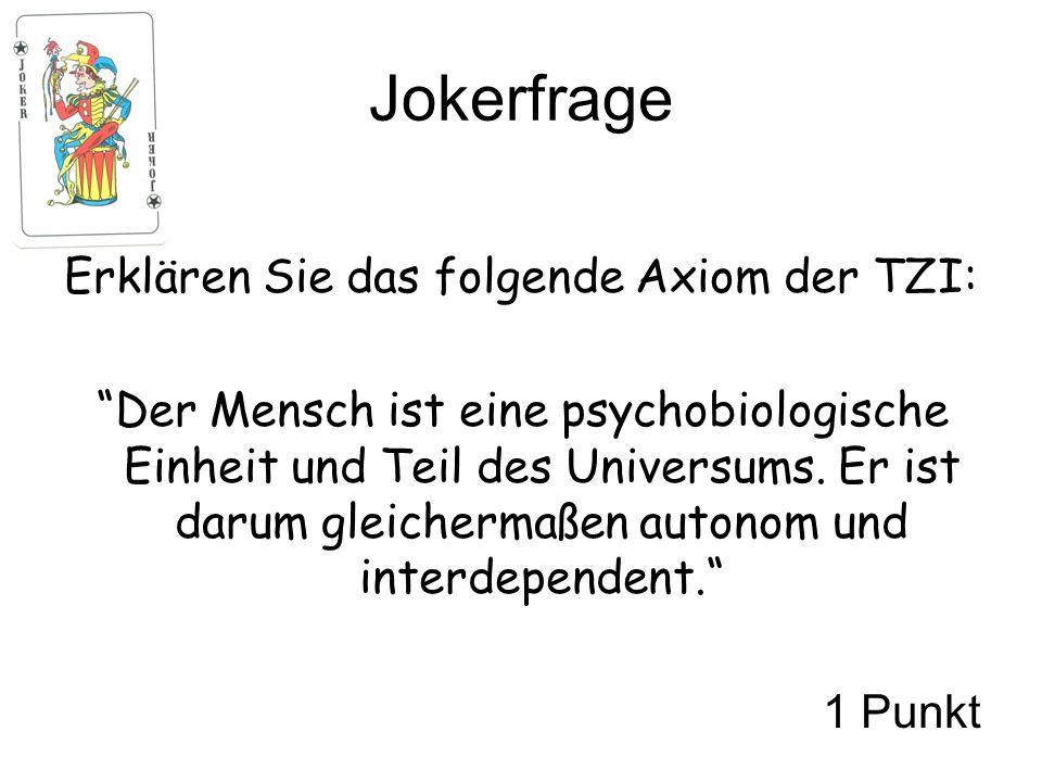 Jokerfrage Erklären Sie das folgende Axiom der TZI: