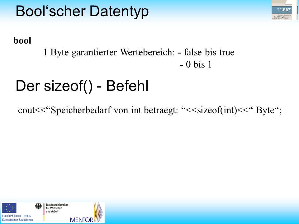 Bool'scher Datentyp Der sizeof() - Befehl