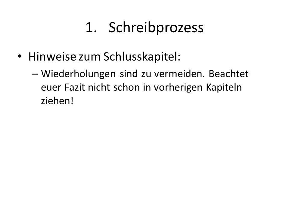 Schreibprozess Hinweise zum Schlusskapitel: