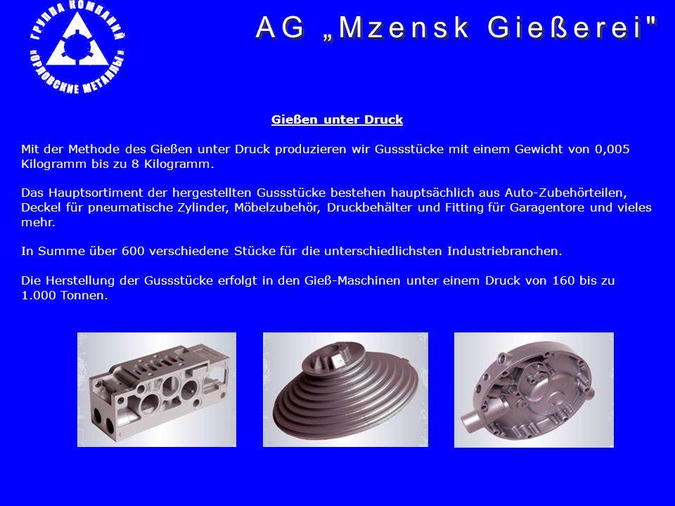 """AG """"Mzensk Gießerei Gießen unter Druck"""
