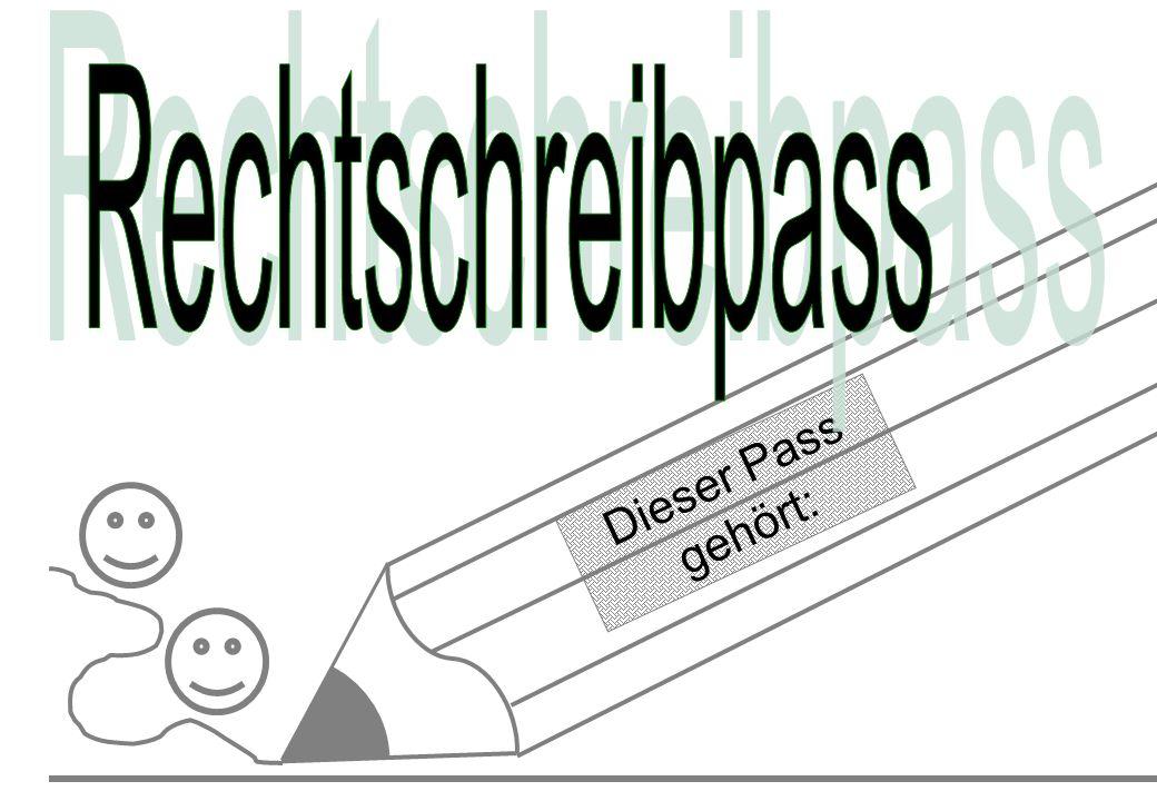 Rechtschreibpass Dieser Pass gehört: