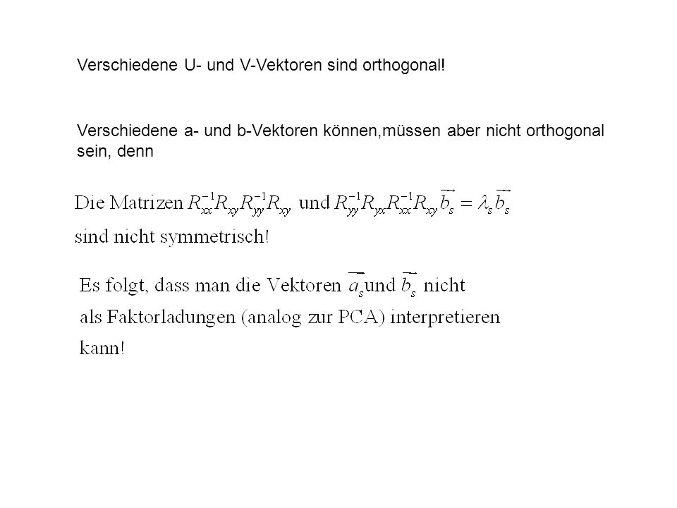 Verschiedene U- und V-Vektoren sind orthogonal!