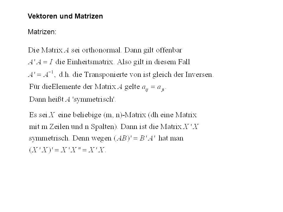 Vektoren und Matrizen Matrizen: