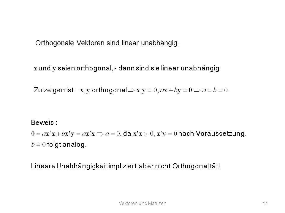 Orthogonale Vektoren sind linear unabhängig.