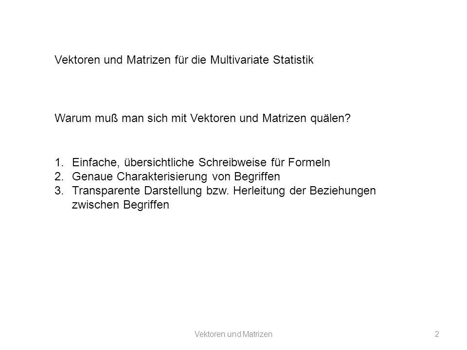 Vektoren und Matrizen für die Multivariate Statistik