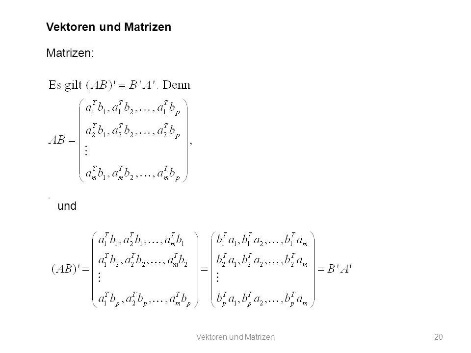 Vektoren und Matrizen Matrizen: und Vektoren und Matrizen