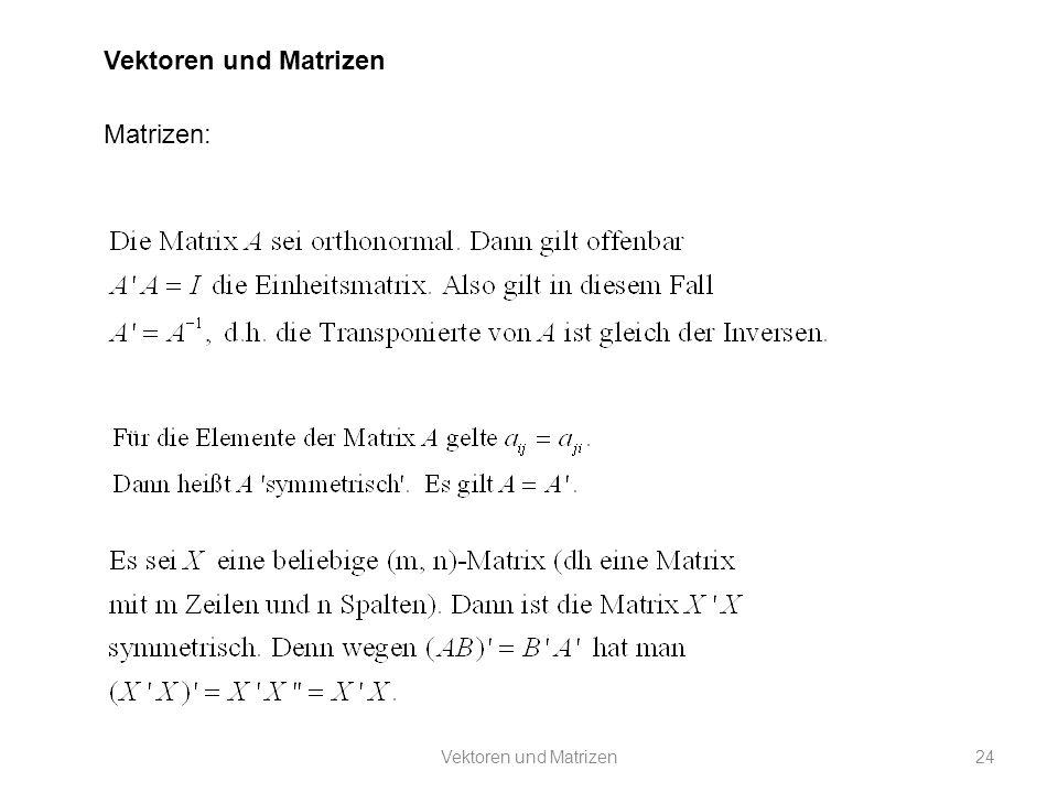 Vektoren und Matrizen Matrizen: Vektoren und Matrizen