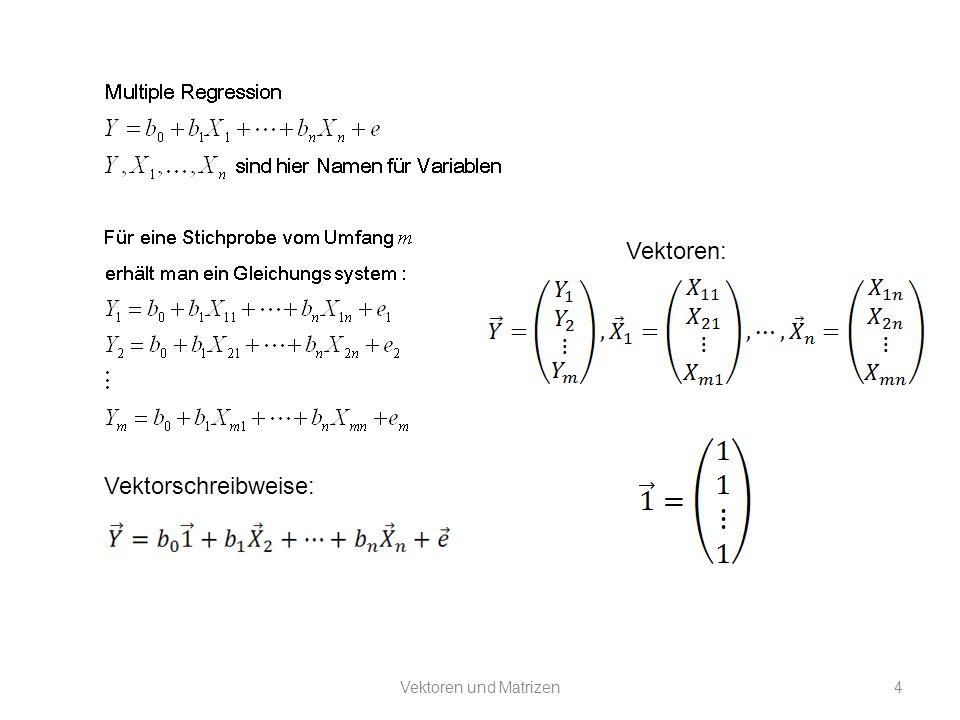 Vektoren: Vektorschreibweise: Vektoren und Matrizen