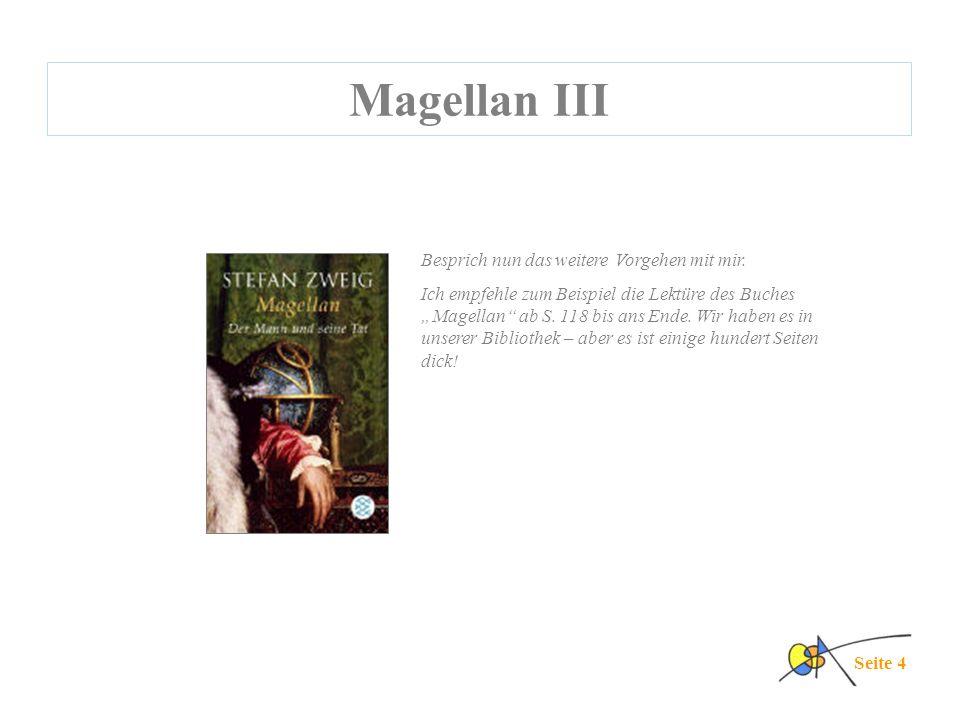 Magellan III Besprich nun das weitere Vorgehen mit mir.