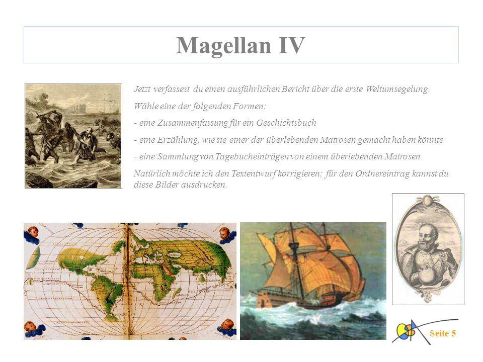 Magellan IV Jetzt verfassest du einen ausführlichen Bericht über die erste Weltumsegelung. Wähle eine der folgenden Formen:
