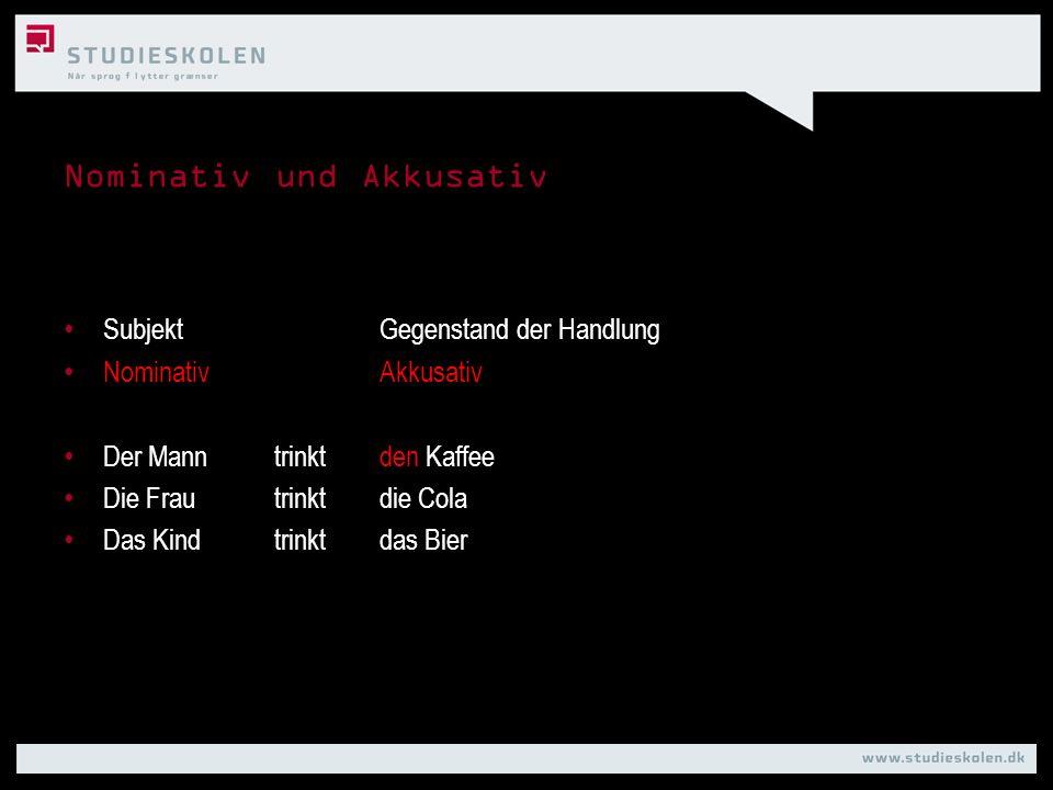 Nominativ und Akkusativ