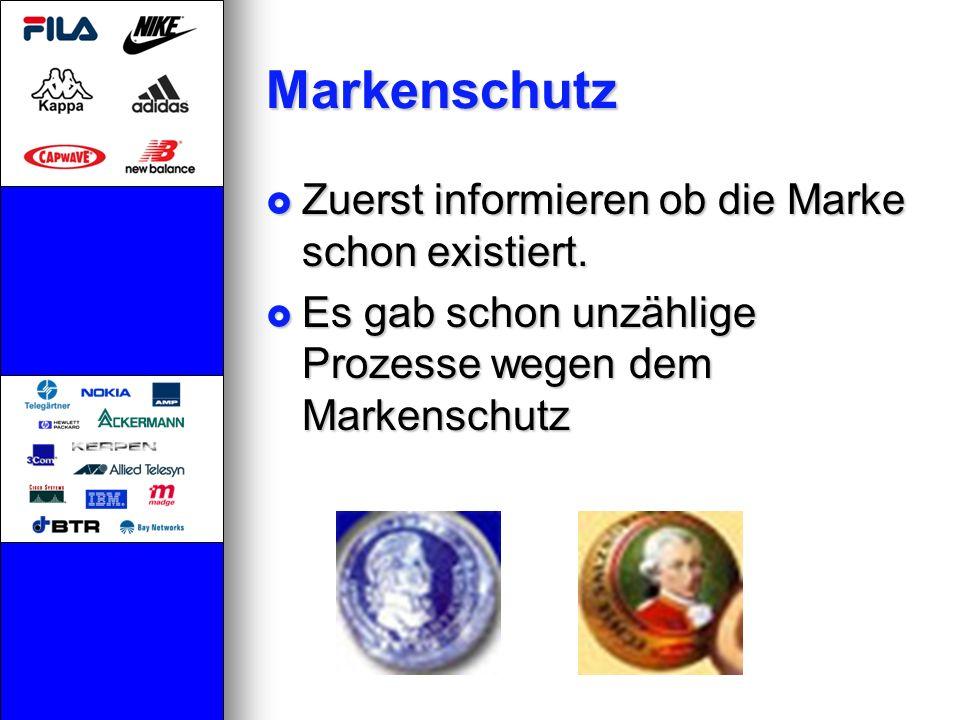 Markenschutz Zuerst informieren ob die Marke schon existiert.