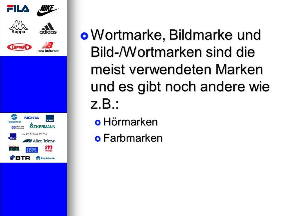 Wortmarke, Bildmarke und Bild-/Wortmarken sind die meist verwendeten Marken und es gibt noch andere wie z.B.: