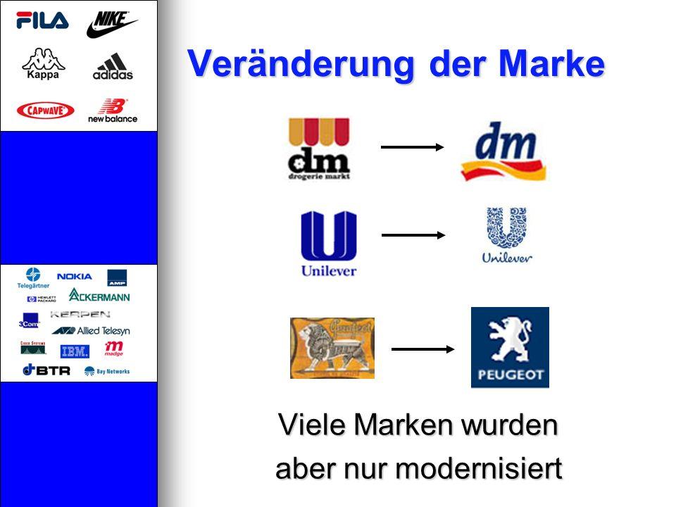 Veränderung der Marke Viele Marken wurden aber nur modernisiert