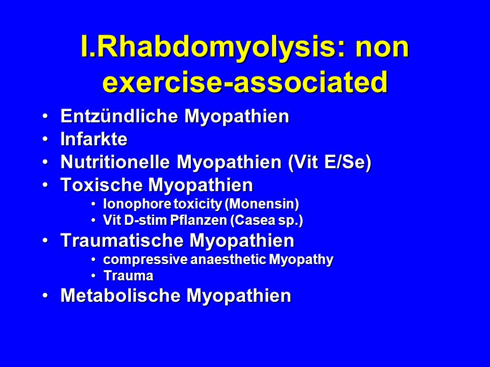 I.Rhabdomyolysis: non exercise-associated