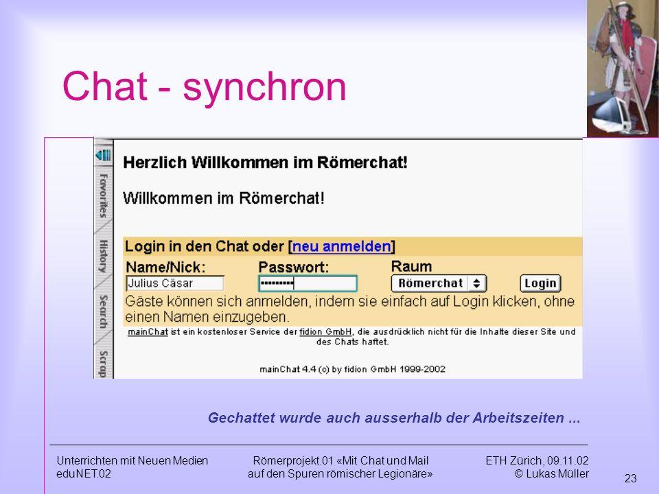 Chat - synchron Gechattet wurde auch ausserhalb der Arbeitszeiten ...