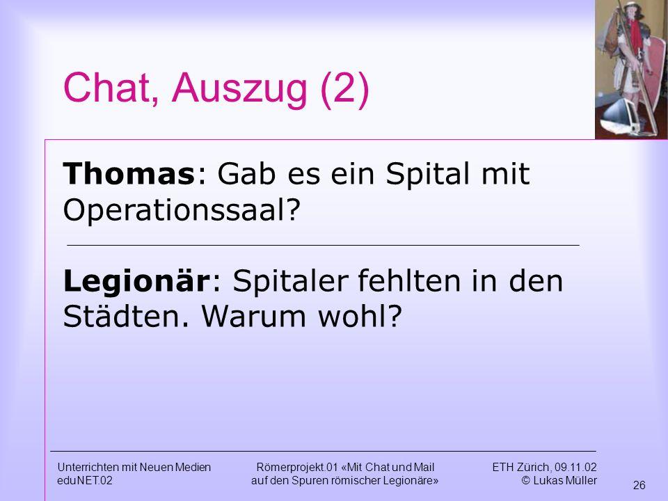 Chat, Auszug (2) Thomas: Gab es ein Spital mit Operationssaal