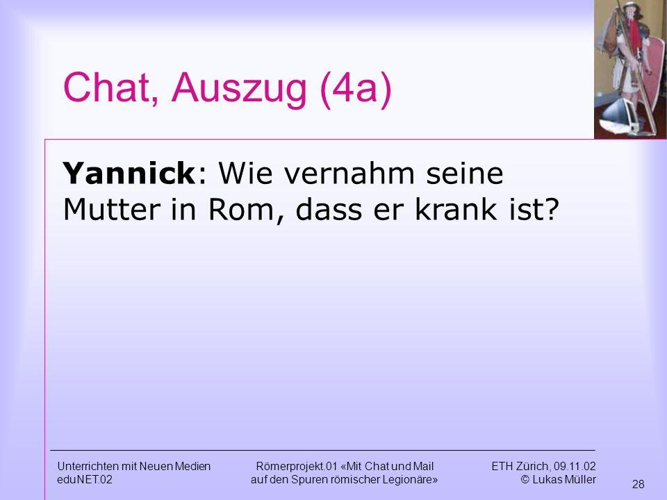 Chat, Auszug (4a) Yannick: Wie vernahm seine Mutter in Rom, dass er krank ist Unterrichten mit Neuen Medien.