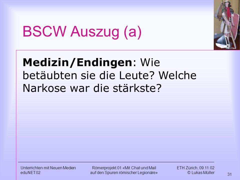 BSCW Auszug (a) Medizin/Endingen: Wie betäubten sie die Leute Welche Narkose war die stärkste Unterrichten mit Neuen Medien.