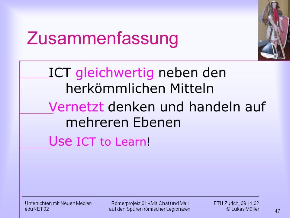 Zusammenfassung ICT gleichwertig neben den herkömmlichen Mitteln