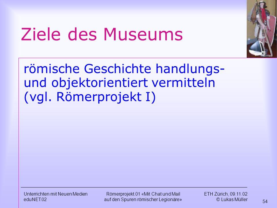 Ziele des Museums römische Geschichte handlungs- und objektorientiert vermitteln (vgl. Römerprojekt I)