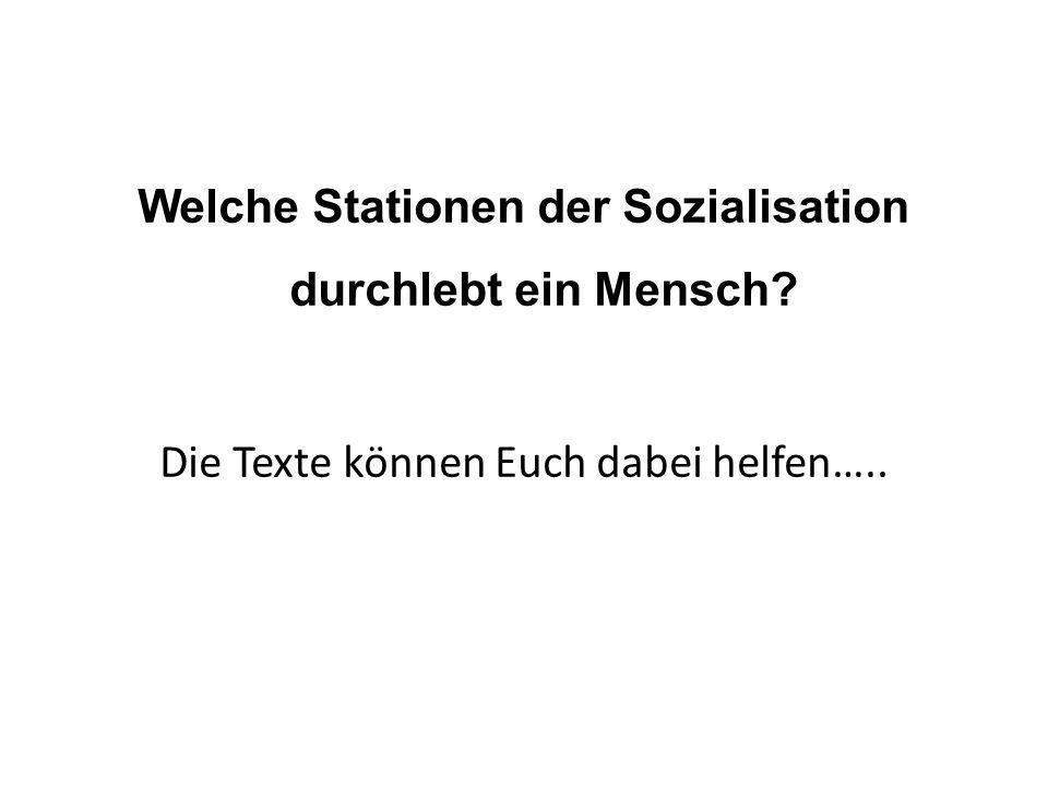 Welche Stationen der Sozialisation durchlebt ein Mensch