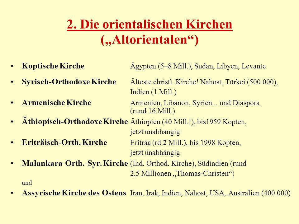 """2. Die orientalischen Kirchen (""""Altorientalen )"""