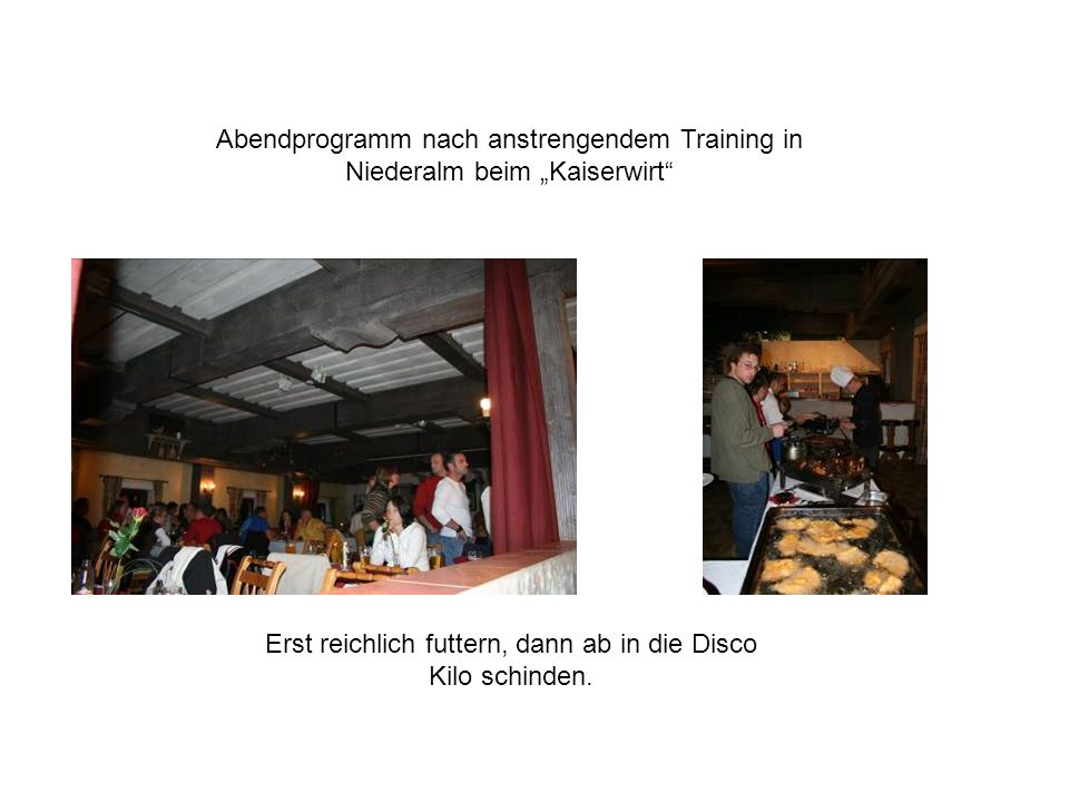 Abendprogramm nach anstrengendem Training in