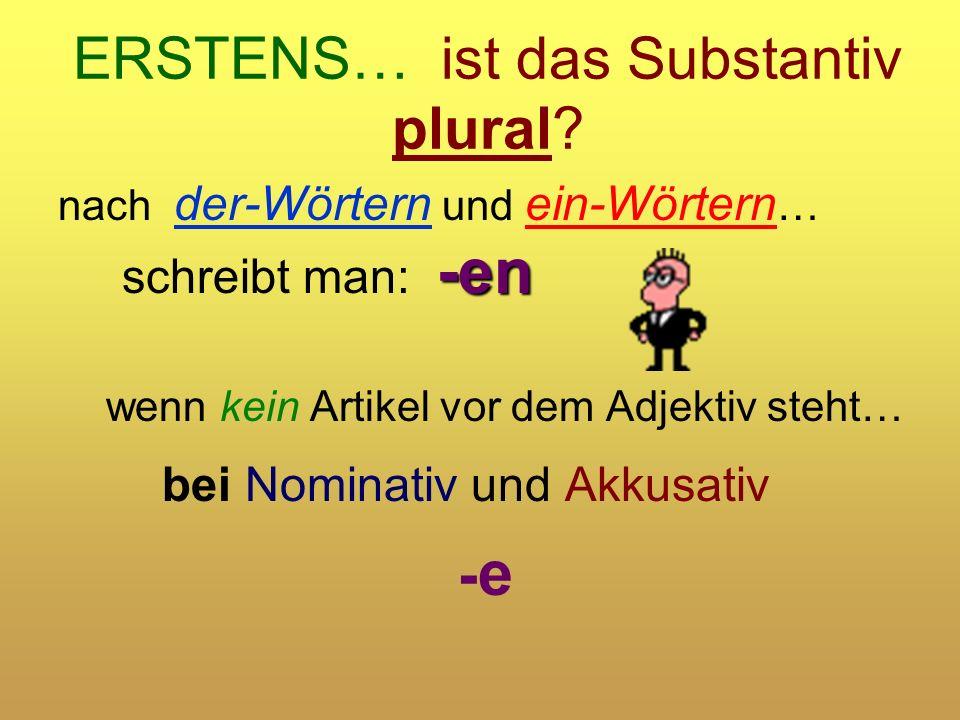 ERSTENS… ist das Substantiv plural